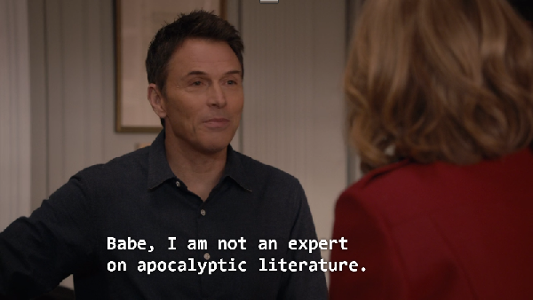 not an expert on apocalyptic lit Madame Secretary s 1 e 18 ~25'